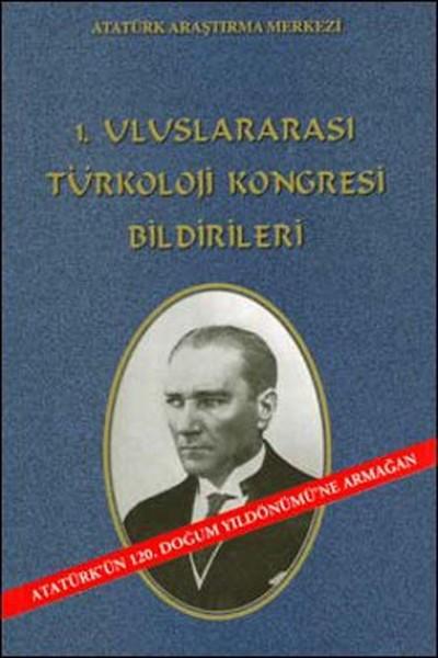 1. Uluslararası Türkoloji Kongresi Bildirileri kitabı