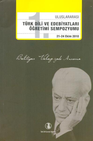 1. Uluslararası Türk Dili Ve Edebiyatları Öğretimi Sempozyumu 21 - 24 Ekim 2010 kitabı