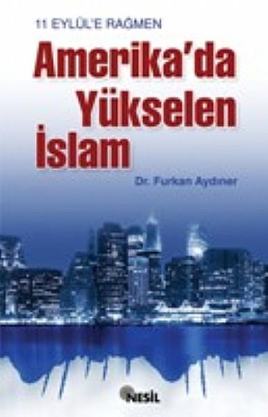 11 Eylül'e Rağmen Amerika'da Yükselen İslam kitabı