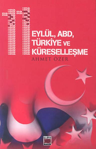11 Eylül, Abd, Türkiye Ve Küreselleşme kitabı