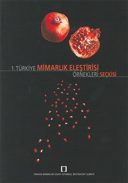 1. Türkiye Mimarlık Eleştirisi Örnekler Seçkisi kitabı