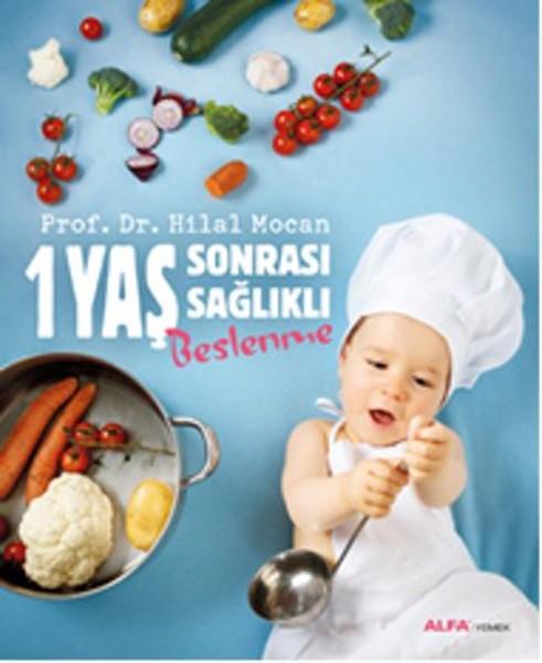 1 Yaş Sonrası Sağlıklı Beslenme kitabı