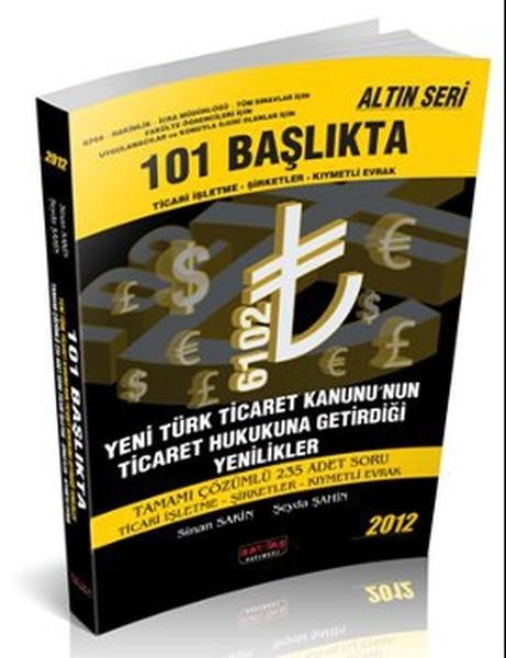 101 Başlıkta Yeni Türk Ticaret Kanunu'nun Ticaret Hukukuna Getirdiği Yenilikler kitabı